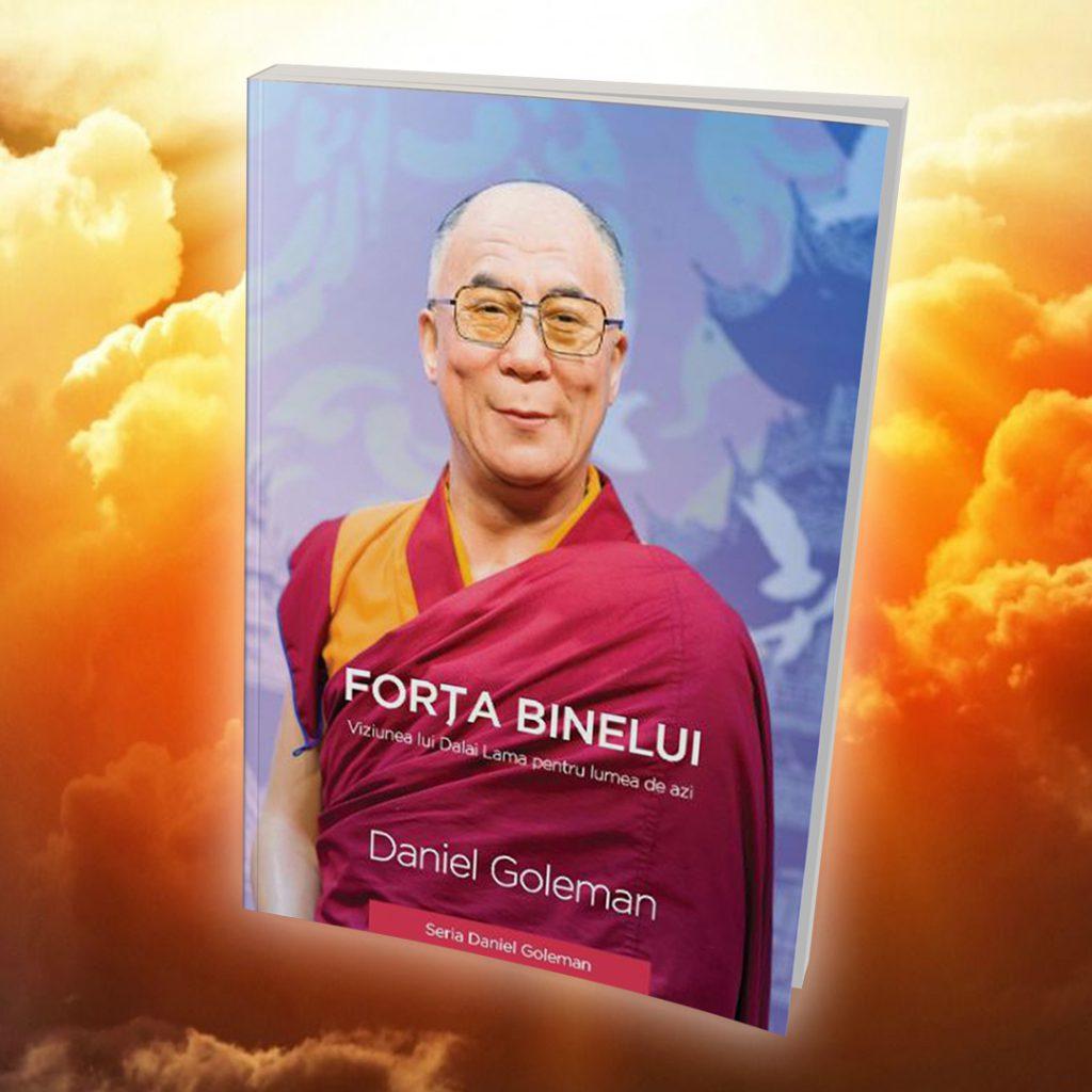 Forta binelui viziunea lui Dalai Lama pentru lumea de azi Daniel Goleman Bookzone