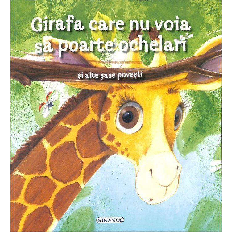 Girafa Care Nu Voia Sa Poarte Ochelari Gill McLean Bookzone
