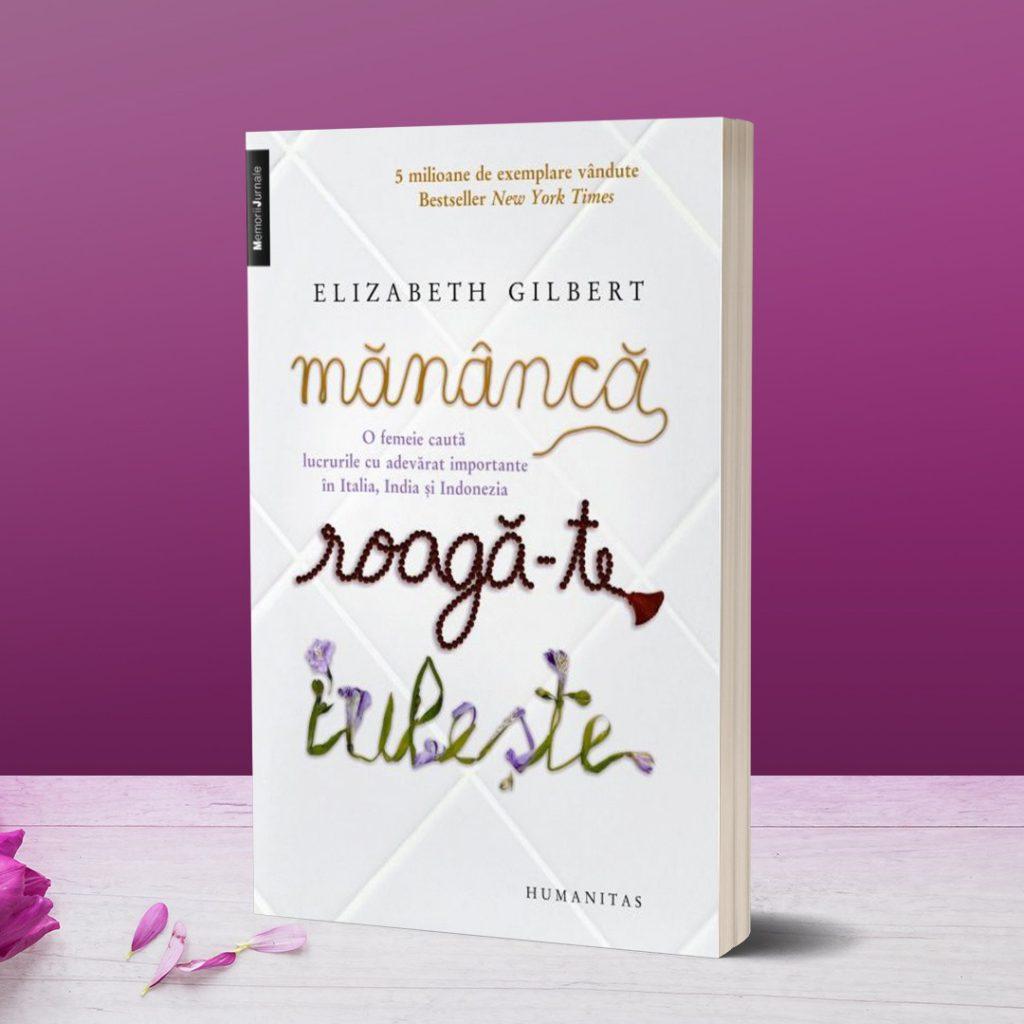 Mananca Roagate Iubeste Elizabeth Gilbert Bookzone